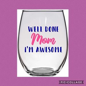 NWT Wine Glass for Mom